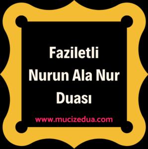 Faziletli Nurun Ala Nur Duası